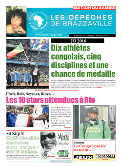 Les Dépêches de Brazzaville : Édition du 6e jour du 06 août 2016